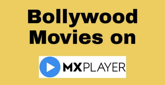 Watch and download Bollywood movies on MX Player